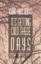 It's Getting Cold These Days [Larry Stylinson AU] #Wattys2016 by acebots