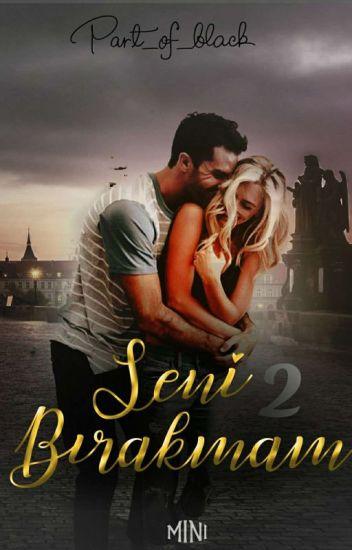 SENİ BIRAKMAM 2 (Düzenleniyor)