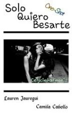 Solo Quiero Besarte - One Shot Camren by CELYCIMHARMONIZ