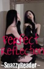 Perfect Reflection by SnazzyReader