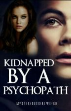 Kidnapped by a psychopath by mysteriousgirlweird