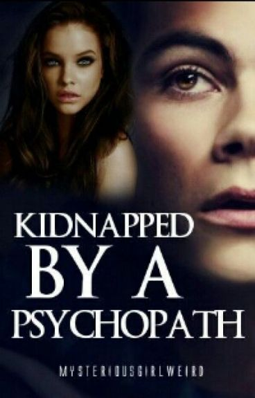 Kidnapped by a psychopath