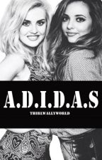 A.D.I.D.A.S [jerrie fanfiction] by thirlwallyworld