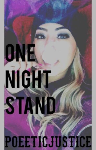One Night Stand ((COMPLETED)) #Wattys2016