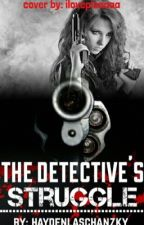 The Detective's Struggles by haydenlaschanzky