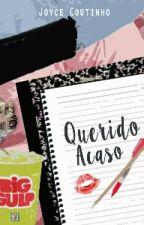 Querido Acaso by pqnaojoy