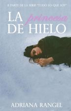 La Princesa de Hielo ( 2do libro) by adricrp