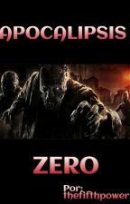 Apocalipsis Zero by thefifthpower