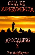 "Guía De Supervivencia ""Apocalipsis Z"" by thefifthpower"