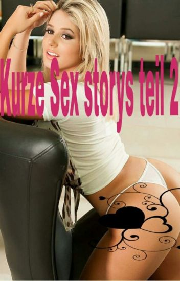 Kurze Sex storys ~2~