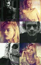 Amor A La Locura (Joker) [Editando/Corrigiendo] by EilaGaspar