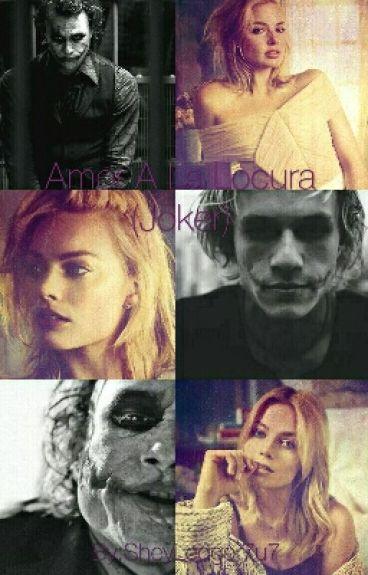 Amor A La Locura (Joker)