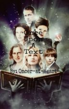 Once Upon a Text (#Wattys2016) by Oncer-At-Heart