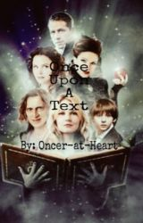 Once Upon a Text by Oncer-At-Heart