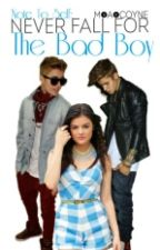 Note To Self: Never Fall For The Bad Boy by M-A-Coyne