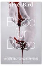 Blood for Blood #Netties2016 by xFreeBird