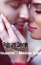Evinamin-Meine Liebe♡Rojin Und Devran by rosa1299