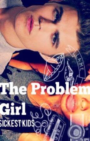 Problem Girl by SickestKids