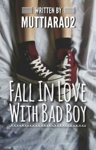 Fall In Love With Bad Boy