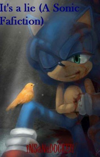 It's a lie... (A Sonic Fanfiction)