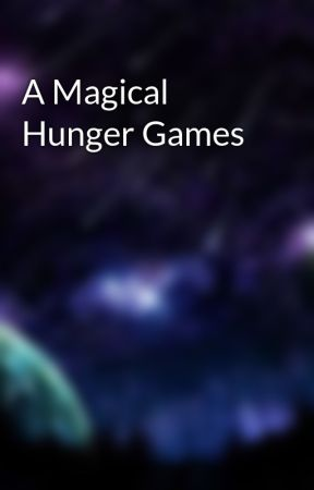 A Magical Hunger Games - Magic Powers & Limitations - Wattpad