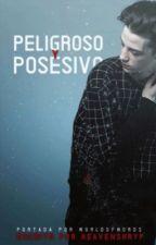 Peligroso & Posesivo by HeavenSkryp