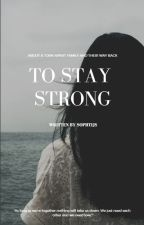 To Stay Strong by Sophtijs