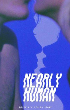 Nearly Human by mispell