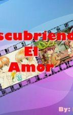 Descubriendo El Amor  (Shaoran y tu) by xXCrazy-4UXx