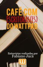 Café com Escritoras(es) do Wattpad by fabianoqueiroz77