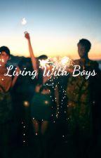 Living With Boys by AnimeChik