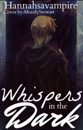 Whispers in the dark by Hannahsavampire