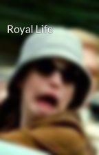 Royal Life by sunshine1250
