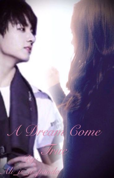 {Slowly Editing} A Dream Come True (BTS Jungkook Fanfic)