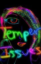 Temper Issues by ObeyLastQueens