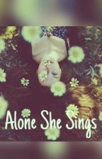 Alone She Sings by _13lostgirls_
