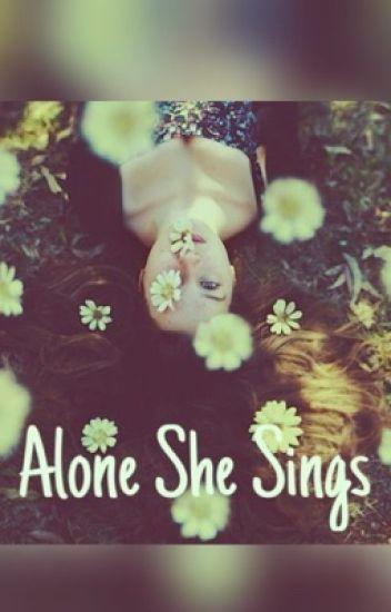Alone She Sings
