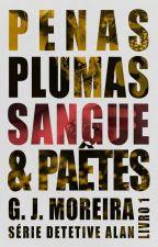 ?Penas, Plumas, SANGUE & Paetês [EM ANDAMENTO] by gjmoreira88