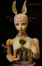 The Doll Factory by UnRealianess
