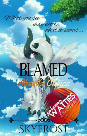 Blamed - Absol's Choice [2nd in Short Story - Pokémon Watty Awards 2016] by -Skyfrost-