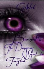 Burned: The Dangerous Sequel To Twisted by Giblet