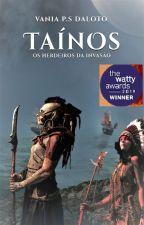 Taínos: os herdeiros da invasão by VaniadaSilva2