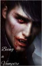 Being a vampire by ToxicInsanityX