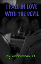 I FALL IN LOVE WITH THE DEVIL by hotmoma39