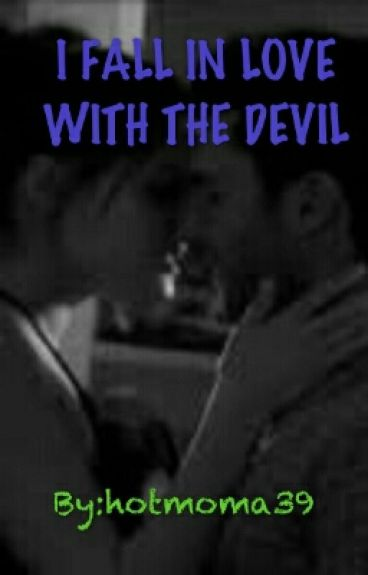 I FALL IN LOVE WITH THE DEVIL