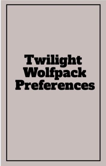 Twilight Wolf Pack Preferences