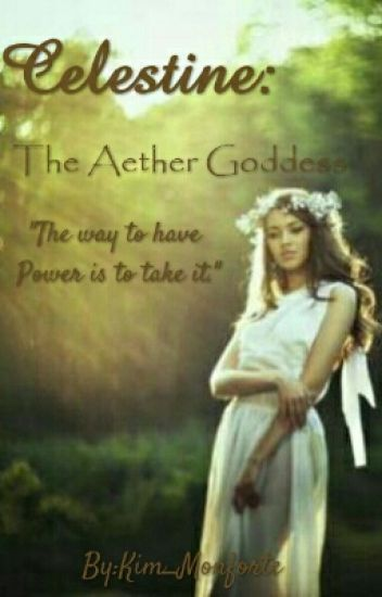 Celestine: The Aether Goddess.