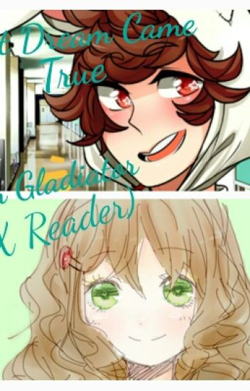 That Dream Came True (SamGladiator x reader)
