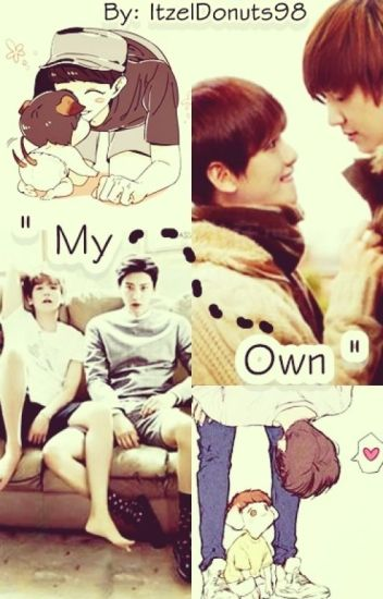 My Own [ChanBaek/ BaekYeol]