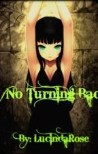 No Turning Back (A Black Butler/ Kuroshitsuji Story) by LucindaRose